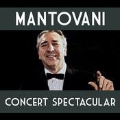 Mantovani Concert Spectacular Songs