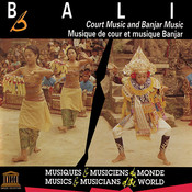 Bali: Court Music And Banjar Music Songs