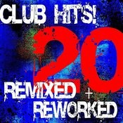 20 Club Hits! Remixed + Reworked Songs