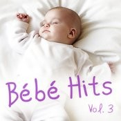 Bébé Hits Vol. 3 Songs