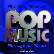 The Very Best Of Pop Music Through The Years, Vol. 1 Songs