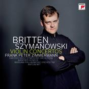 Szymanowski: Violin Concertos 1+2/Britten: Violin Concerto Songs