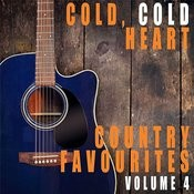 Cold, Cold Heart: Country Favourites, Vol. 4 Songs