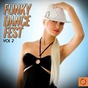 Funky Dance Fest, Vol. 2 Songs