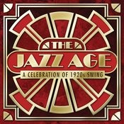 The Jazz Age - A Celebration Of 1920s Swing Songs
