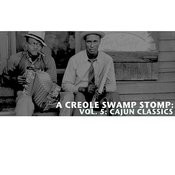 A Creole Swamp Stomp, Vol. 5: Cajun Classics Songs