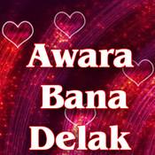 Awara Bana Delak Songs