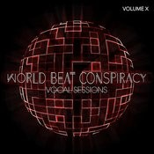 World Beat Conspiracy: Vocal Sessions, Vol. 10 Songs