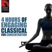 4 Hours Of Engaging Classical For Concentration Songs