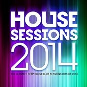 House Sessions 2014 - The Ultimate Deep House Club Sessions Hits 0f 2014 Songs