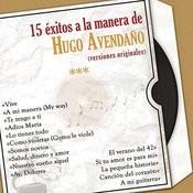 15 Éxitos  a la Manera de Hugo Avendaño (Versiones Originales) Songs