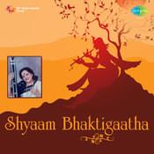 Shyaam Bhaktigaatha Songs
