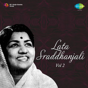 Shraddanjali - Lata Mangeshkar Vol 2 Cd 1 Songs