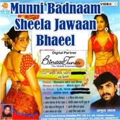 Munni Badnaam Sheela Jawaan Bhaeel Songs