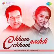 Cham Cham Nachdi Phiran - Asha Bhosle With Channi  Songs