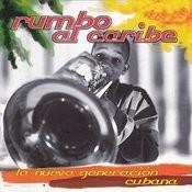 Rumbo Al Caribe, La Nueva Generación Cubana Songs
