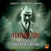 Atatürk'ün Sevdigi Sarkilar & Türküler Songs