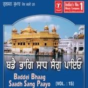 Baddei Bhaag Saadh Sang Paayo Song