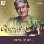 Classical Wonders Of India Ustad Amjad Ali Khan Songs