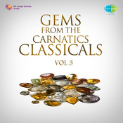 Gems From Carnatic Classicals Vol 3 Songs