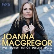 Joanna MacGregor Plays Ives, Barber, Bartók, Debussy & Ravel Songs