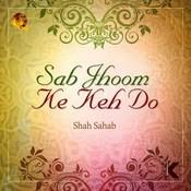 Sab Jhoom Ke Keh Do Songs