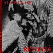 Alice Glass (Remixes) Songs