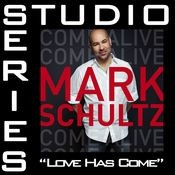 Love Has Come [Studio Series Performance Track] Songs
