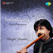 Blissful Bamboo - Introducing Ajay Prasanna   Songs