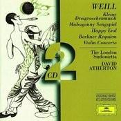 Weill: Kleine Dreigroschenmusik/Mahagonny Songspiel/Happy End/Berliner Requiem/Violin Concerto Songs