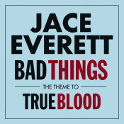 Bad Things The Official Theme From True Blood Songs