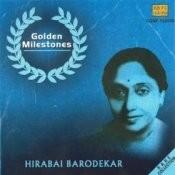 Golden Milestones - Hirabai Barodekar Songs