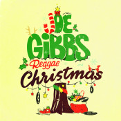 Joe Gibbs Reggae Christmas Songs