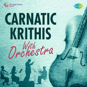 Carnatic Krithis With Orchestra Songs
