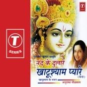 Nand Ke Dulare Khatu Shyam Pyare Songs