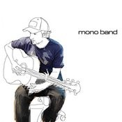 Mono Band Songs