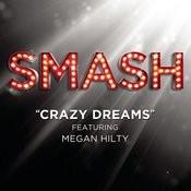 Crazy Dreams (SMASH Cast Version Featuring Megan Hilty) Songs