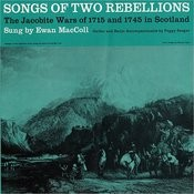 Songs Of Two Rebellions: The Jacobite Wars Of 1715 And 1745 In Scotland Songs