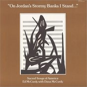 On Jordan's Stormy Banks I Stand: Sacred Songs Of America Songs