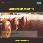 Legends Madan Mohan Volume 2 Songs