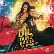 Dil Tainu Karda Ae Pyar (Original Motion Picture Soundtrack) Songs