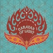 Caravan Of Light: Incantation Songs