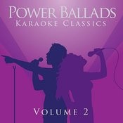Power Ballads - Karaoke Classics Volume 2 Songs