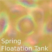 Spring Floating Tank Songs