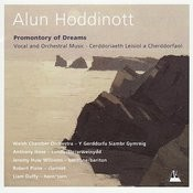 Alun Hoddinott: Promontory Of Dreams, Vocal And Orchestral Music Songs