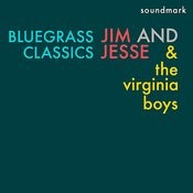 Bluegrass Classics Featuring Jim And Jesse Mcreynolds, Allen Shelton, And Jim Buchanan Songs