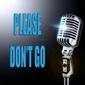 Please Don't Go Songs