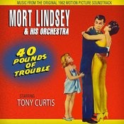 40 Pounds Of Trouble (Music From The Original 1962 Motion Picture Soundtrack) Songs