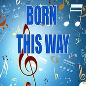 Born This Way Songs