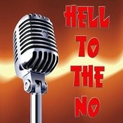 Hell To The No (Karaoke) Songs